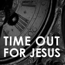 Time out for Jesus