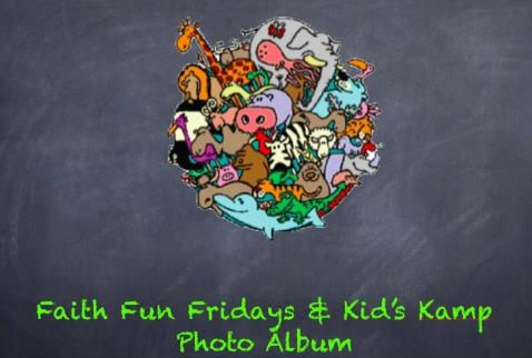 Faith Fun Fridays and Kid's Kamp